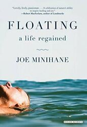 FLOATING: A LIFE REGAINED By Joe Minihane Hardcover **Mint Condition**