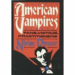 American Vampires Fans, Victims, Practitioners By Norine Dresser - Hardcover