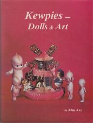 Kewpies -dolls And Art Of Rose Oand039neill And Joseph L. Kallus By John Axe - Hardcover