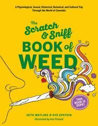 The Scratch amp; Sniff Book of Weed Board book Seth Matlins