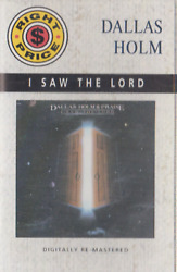 Dallas Holm I Saw The Lord -11211 Cassette Tape