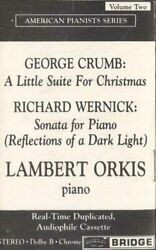 Lambert Orkis George Crumb - A Little Suite For Christmas / Richard Wernick - S