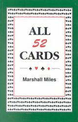 All Fifty Two Cards How To Reconstruct Concealed Hands At By Marshall Miles Vg+