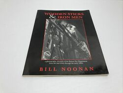 Wooden Sticks And Iron Men By Bill Noonan. Autographed By The Author