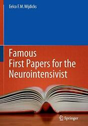 Famous First Papers For Neurointensivist By Eelco F M Wijdicks Brand New