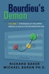 Bourdieus Demon Strategies Of Upper Middle Class In By Richard Baker Excellent