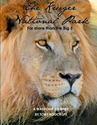 Kruger National Park, Far More Than Big 5 A Waypoint By Tony Roocroft Brand New