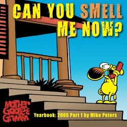Can You Smell Me Now Mother Goose And Grimm Yearbook 2005 By Mike Peters New
