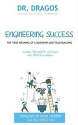 Engineering Success The True Meaning Of Leadership And Team Building