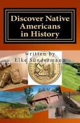 Discover Native Americans In History Big Picture And Key Facts