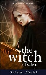 The Witch Of Salem A Credulity Run Mad