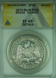 1870-mom 1 Peso Silver Coin Anacs Ef-45 Details Cleaned Wb2