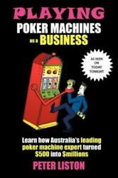 Playing Poker Machines As A Business
