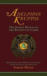 Adelphon Kruptos The Secret Ritual Of The Knights Of Labor