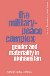 The Military-peace Complex Gender And Materiality In Afghanistan
