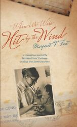 When We Were Hit By The Wind A Canadian Doctor's Letters From Vietnam Duri...