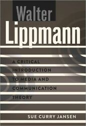 Walter Lippmann A Critical Introduction To Media And Communication Theory