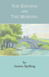 The Evening And The Morning: A Narrative $17.61