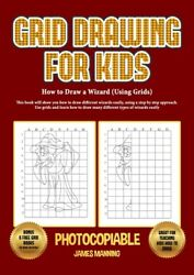 How To Draw A Wizard Using Grids This Book Will Show You How To Draw Dif...