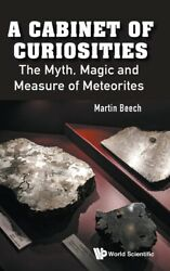 Cabinet Of Curiosities A The Myth Magic And Measure Of Meteorites