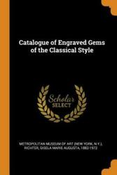 Catalogue Of Engraved Gems Of The Classical Style