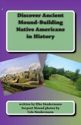 Discover Ancient Mound-building Native Americans In History Big Picture An...