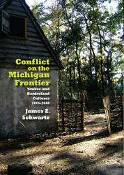 Conflict On The Michigan Frontier: Yankee And Borderline Cultures 1815 184...