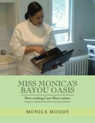 Miss Monicaand039s Bayou Oasis Slow Cooking Cane River Cuisine
