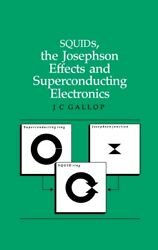 Squids The Josephson Effects And Superconducting Electronics