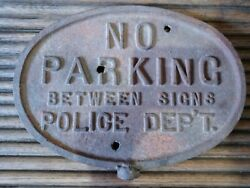 Antique Cast Iron No Parking Between Signs Police Dept Sign Rare Find