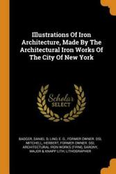 Illustrations Of Iron Architecture Made By The Architectural Iron Works Of...