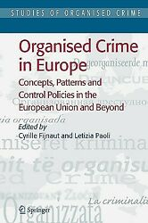Organised Crime In Europe Concepts Patterns And Control Policies In The E...