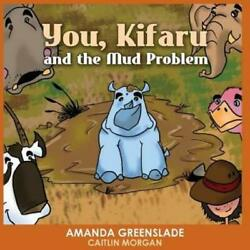You Kifaru And The Mud Problem Childrenand039s Picture Book Insert Your Name...