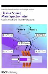 Plasma Source Mass Spectrometry Current Trends And Future Developments