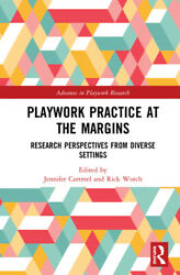 Playwork Practice At The Margins Research Perspectives From Diverse Settin...