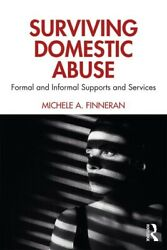Surviving Domestic Abuse: Formal And Informal Supports And Services $61.47