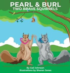 Pearl And Burl Two Brave Squirrels