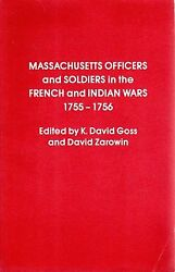 Massachusetts Officers And Soldiers In French And Indian By David Goss And David