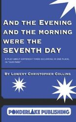 And The Evening And The Morning Were The Seventh Day: A Play About Differen... $8.66