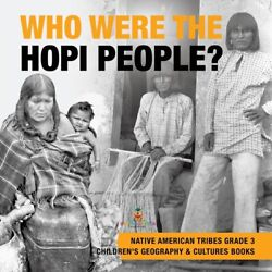 Who Were The Hopi People - Native American Tribes Grade 3 - Children's Geo...