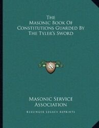 Masonic Book Of Constitutions Guarded By Tylerand039s Sword By Masonic Service New