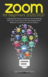 Zoom For Beginners 2020/2021 A Step-by-step Guide To Easily Start Virtual ...