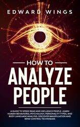How To Analyze People A Guide To Speed Read And Influence People Learn Hu...