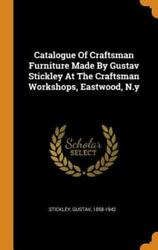 Catalogue Of Craftsman Furniture Made By Gustav Stickley At The Craftsman W...