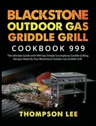 Blackstone Outdoor Gas Griddle Grill Cookbook 999 The Ultimate Guide With ...