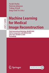 Machine Learning For Medical Image Reconstruction Third International Work...