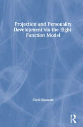 Projection And Personality Development Via The Eight Function Model