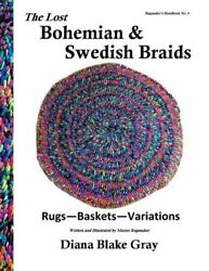 The Lost Bohemian And Swedish Braids: Rugs Baskets Variations