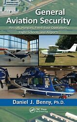 General Aviation Security Aircraft, Hangars, Fixed-base By Benny Daniel J. Ph.d