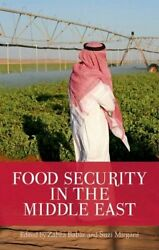Food Security In Middle East By Zahra Babar And Suzi Mirgani Excellent Condition